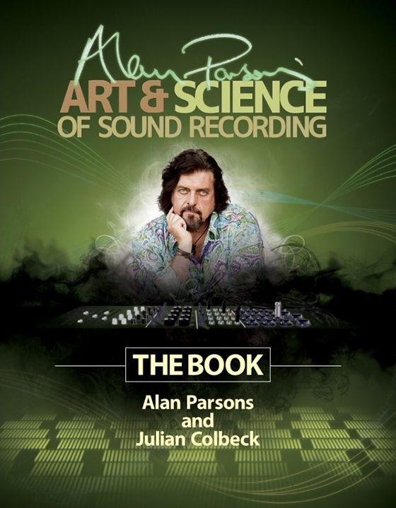 Alan Parsons' Art & Science of Sound Recording: The Book