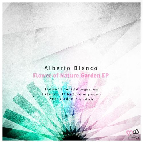 Alberto Blanco - Flower Of Nature Garden [PHWE274]