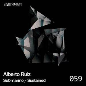 Alberto Ruiz – Submarino / Sustained [TRSMT059]