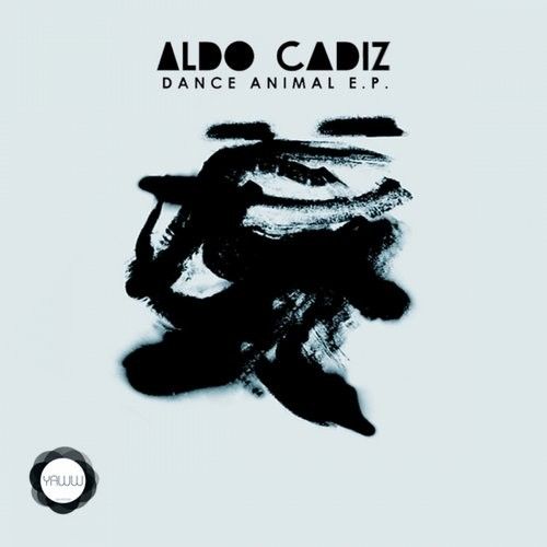 Aldo Cadiz – Dance Animal EP [YAWW006]