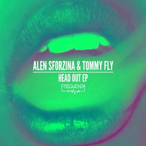 Alen Sforzina, Tommy Fly - Head Out [FREQ1540]