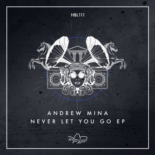 Andrew Mina - Never Let You Go EP [HBL111]