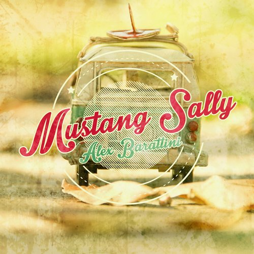Alex Barattini - Mustang Sally [8033116073066]