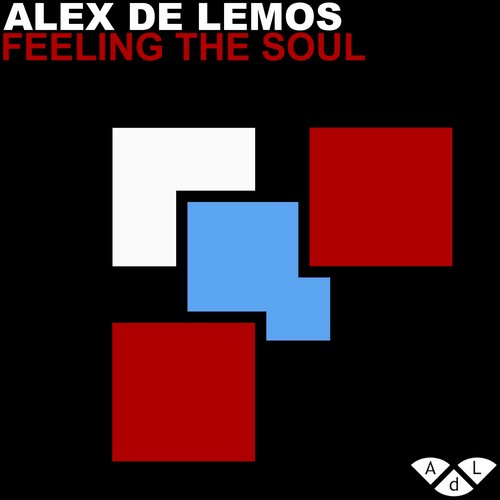 Alex De Lemos - Feeling The Soul [ADL2]