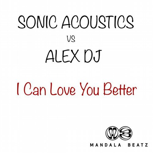 Alex Dj, Sonic Acoustics - I Can Love You Better [426012 8691504]