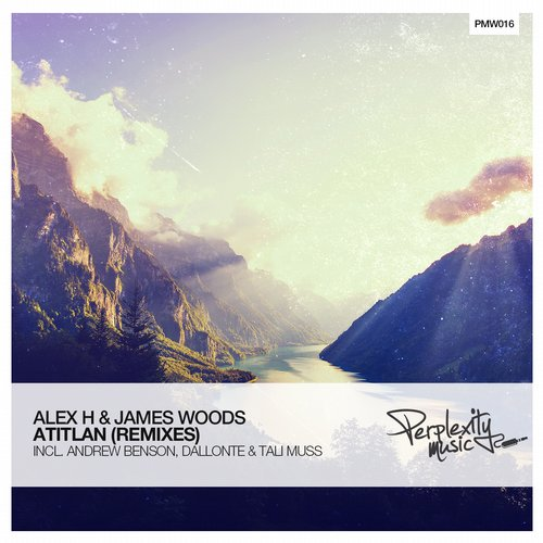Alex H, James Woods - Atitlan (Remixed) [PMW016]
