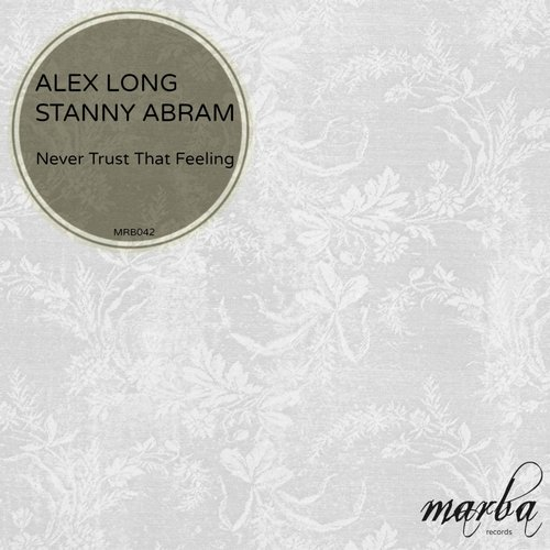 Alex Long, Stanny Abram - Never Trust That Feeling [MRB 042]