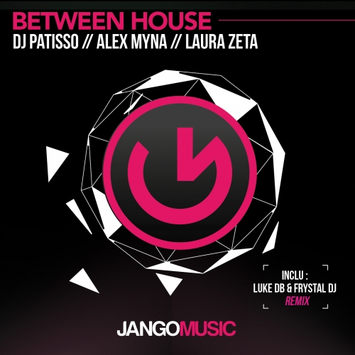 Alex Myna, DJ Patisso – Between House [JANGO249]