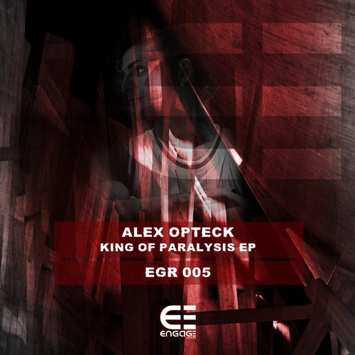 Alex Opteck - King Of Paralysis EP [EGR005]