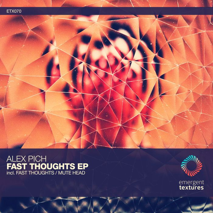 Alex Pich - Fast Thoughts [ETX070]