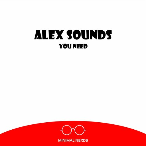 Alex Sounds – You Need [MNAS019]