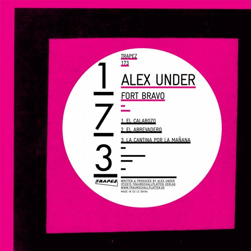 Alex Under – Fort Bravo [TRAPEZ173]