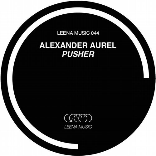 Alexander Aurel - Pusher [LEENA044]
