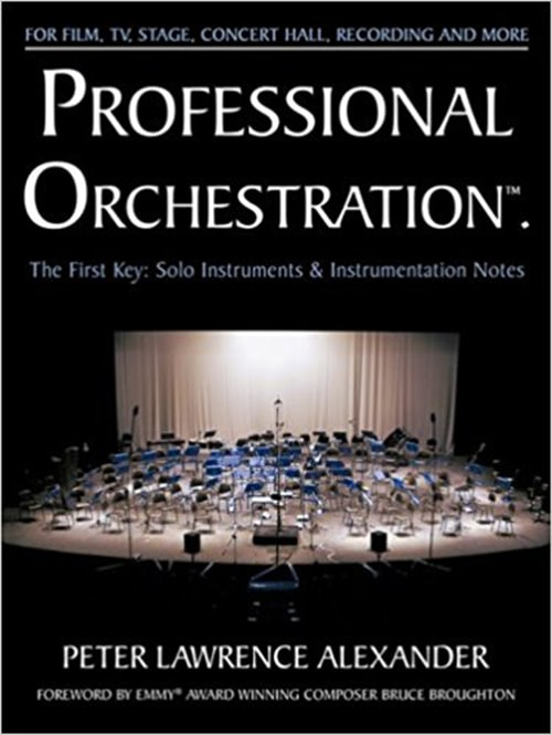 Alexander Publishing - Professional Orchestration Vol 1: Solo Instruments and Instrumentation Notes