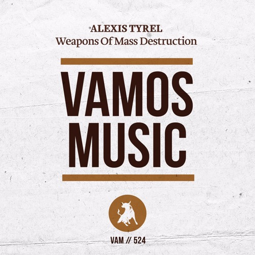 Alexis Tyrel - Weapons Of Mass Destruction [VAM524]