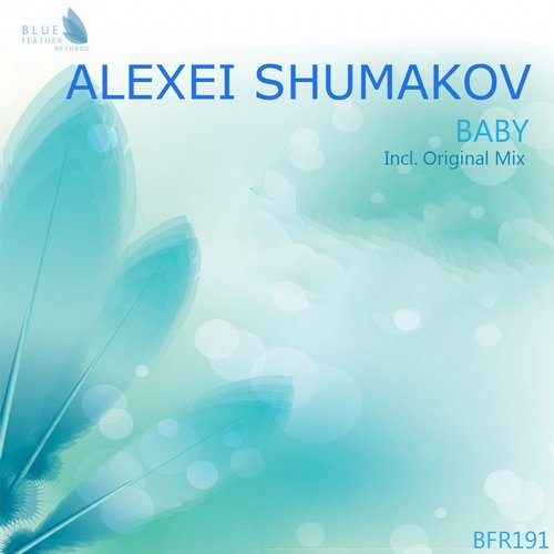 Alexsei Shumakov - Baby - Single [BFR191]