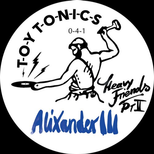 Alixander III - Heavy Friends Pt. 2 [TOYT041]