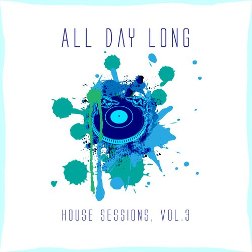VA - All Day Long House Sessions, Vol. 3 [10100872]