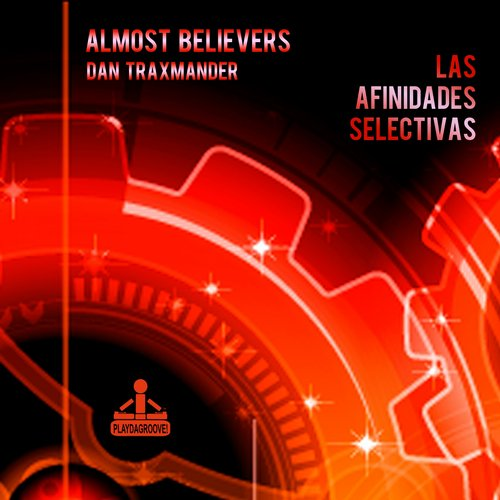 Almost Believers, Dan Traxmander - Las Afinidades Selectivas [PDG 689]