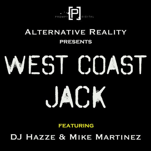 Alternative Reality, DJ Hazze, Mike Martinez - West Coast Jack [PD089]