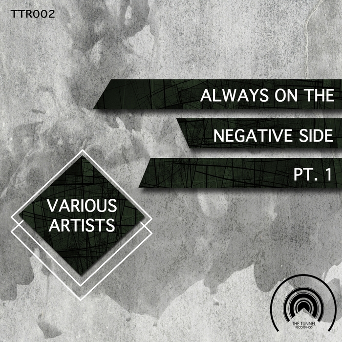 VA - Always On The Negative Side, Pt. 1 [TTR002]