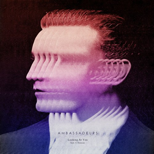 Ambassadeurs - Looking At You