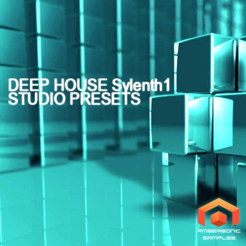 Ambersonic Samples Deep House Sylenth1 Studio Presets