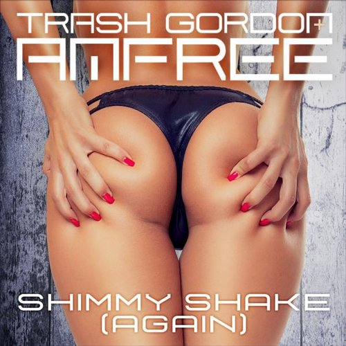 Amfree, Trash Gordon - Shimmy Shake (Again) [4260128694659]