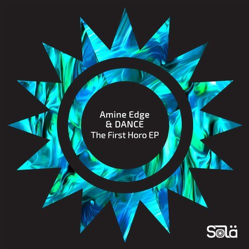 Amine Edge & DANCE – The First Horo EP [SOLA04301Z]
