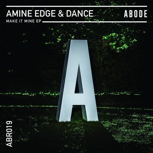 Amine Edge & DANCE - Make It Mine EP [ABR01901Z]