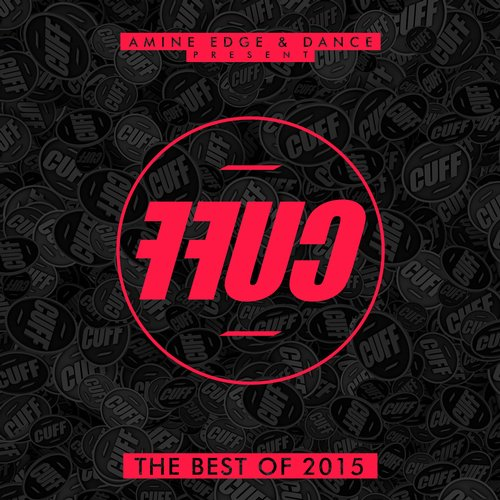 VA - Amine Edge & DANCE Present FFUC, Vol. 2 (The Best of CUFF 2015) [91247]