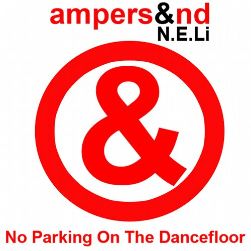 Ampers&Nd, N.E.Li - No Parking On The Dance Floor [HBALL 019-15]