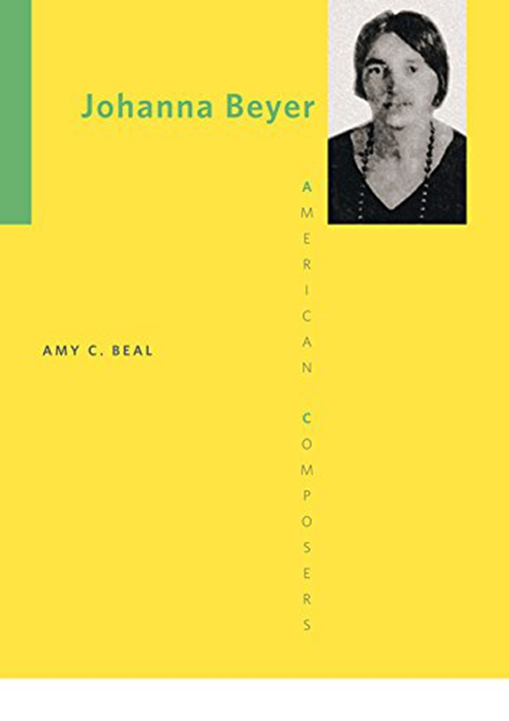 Amy C.Beal Johanna Beyer (American Composers)