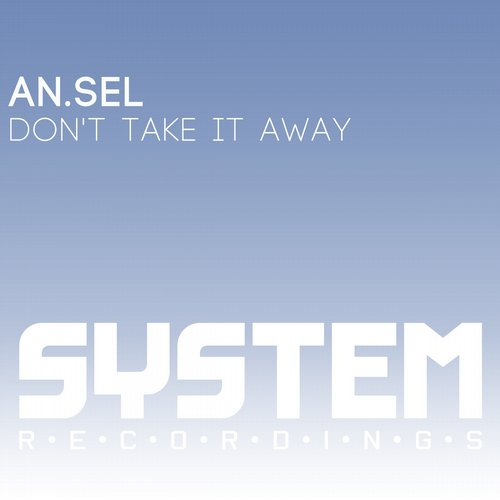 An.Sel - Don't Take It Away [SYS8235]