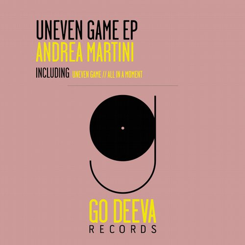 Andrea Martini – Uneven Game Ep [GDV1602]