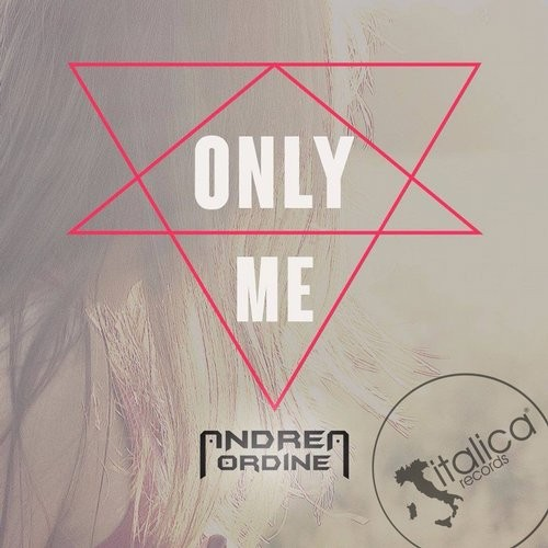 Andrea Ordine - Only Me [IT099]