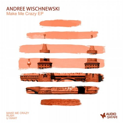 Andree Wischnewski – Make Me Crazy EP [AS074]