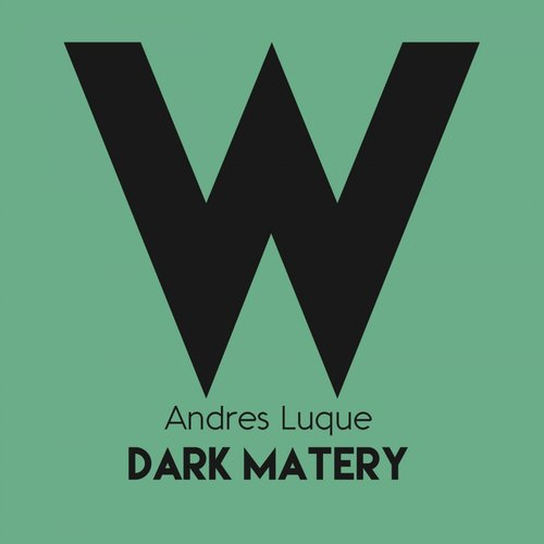 Andres luque dark matery wdm163 for Dark house music