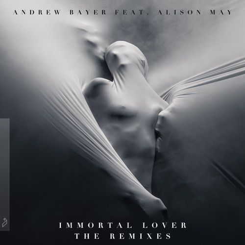 Andrew Bayer & Alison May - Immortal Lover (The Remixes) [ANJ492RD1]