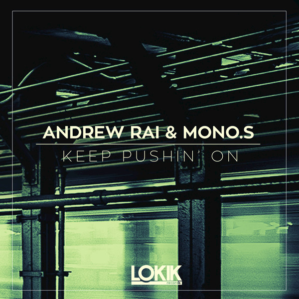 Andrew Rai,Mono.S - Keep Pushin' On [LKEP164]
