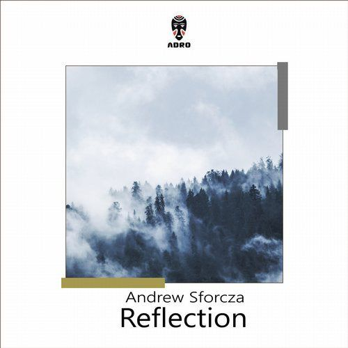 Andrew Sforcza - Reflection [ADR430]