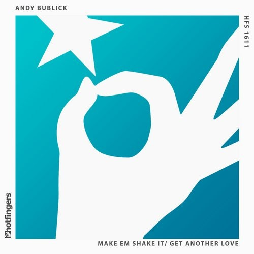 Andy Bublick – Get Another Love EP [HFS1611]