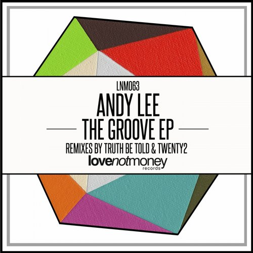 Andy lee the groove ep lnm064 for Groove house music