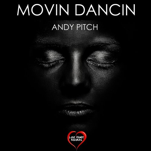 Andy Pitch - Movin Dancin - Single [LOVE0052]