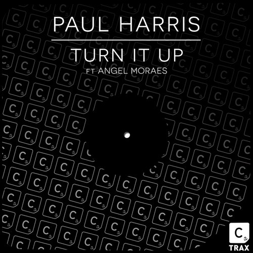 Angel Moraes, Paul Harris – Turn It Up [CR2T017]