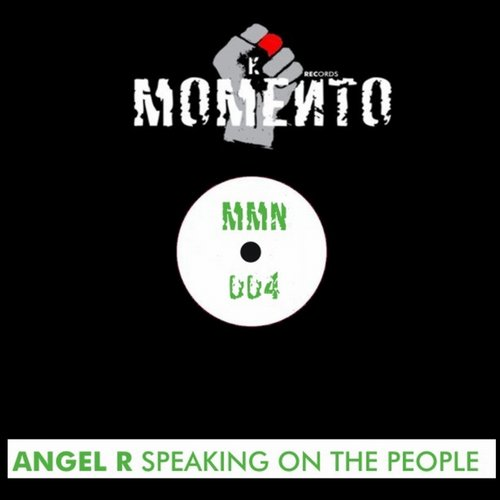 Angel R - Speaking On The People [MMN 004]