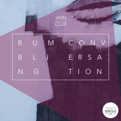 Ann Clue – Rumbling Conversation [FS007]