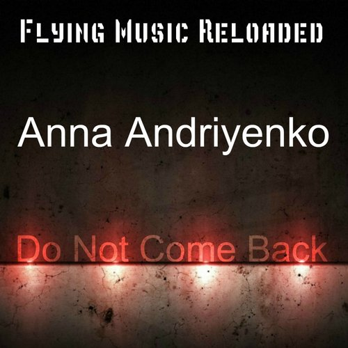 Anna Andriyenko - Do Not Come Back [TUNE268]