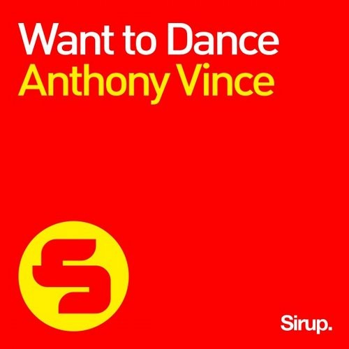 Anthony Vince - Want To Dance [SIR745]
