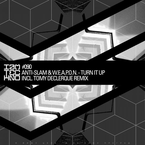 Anti-Slam & W.E.A.P.O.N. - Turn It Up [IAMT090]